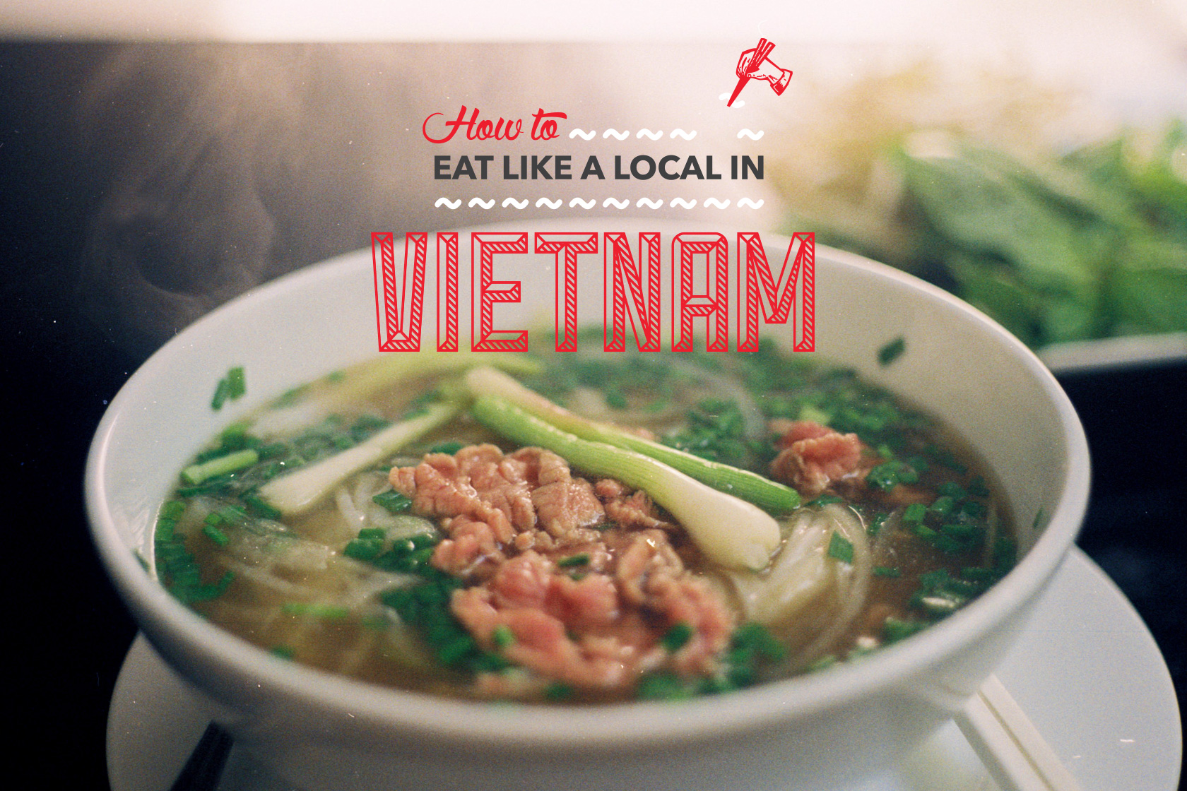 How To Eat Like A Local In Vietnam
