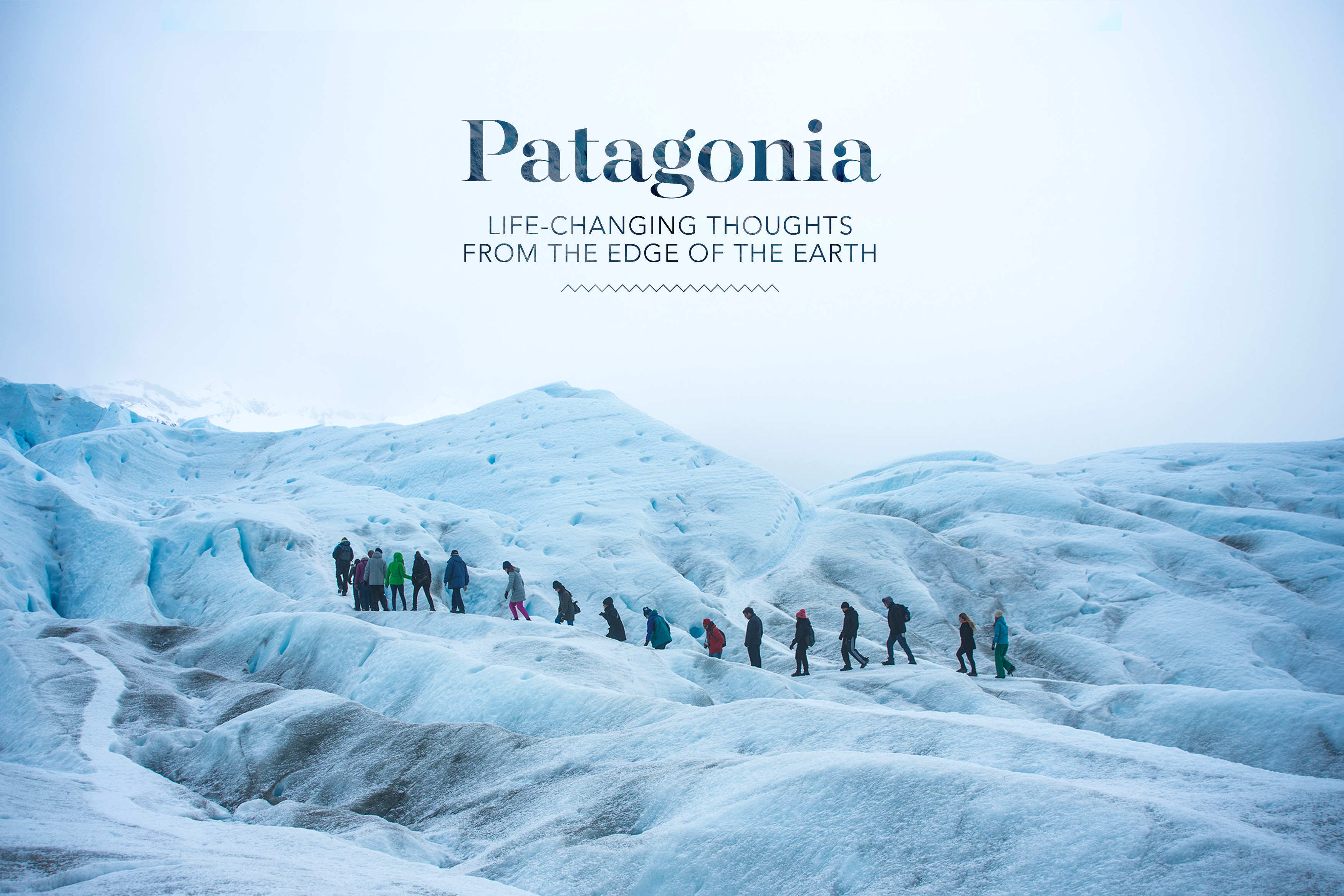 Patagonia Life Changing Thoughts From The Edge Of The Earth Awol