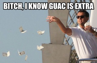 bitch-i-know-guac-is-extra-meme
